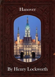 Hanover ebook by Henry Lockworth,Lucy Mcgreggor,John Hawk