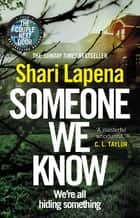 Someone We Know - From the number one bestselling author of The Couple Next Door ebook by Shari Lapena