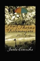 Four Thorns of Kilimanjaro - Stories from Africa ebook by Jarda Cervenka