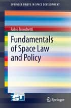 Fundamentals of Space Law and Policy ebook by Fabio Tronchetti