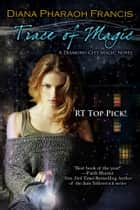 Trace of Magic eBook by Diana Pharaoh Francis