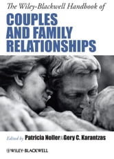 The Wiley-Blackwell Handbook of Couples and Family Relationships ebook by