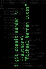 git commit murder ebook by Michael Warren Lucas