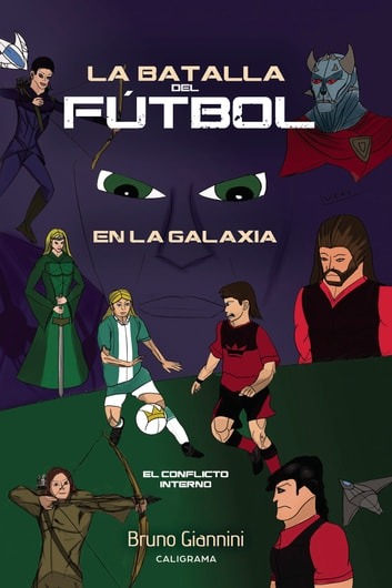 La batalla del fútbol en la galaxia eBook by Bruno Giannini