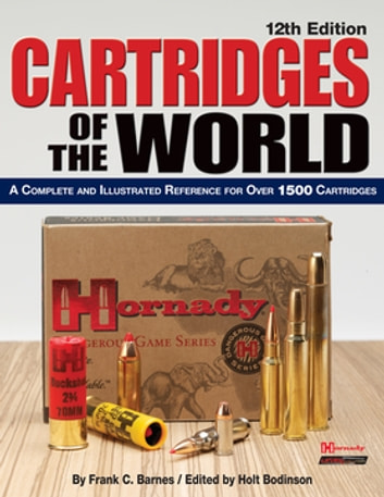 Cartridges of the World - A Complete and Illustrated Reference for Over 1500 Cartridges ebook by Frank C. Barnes
