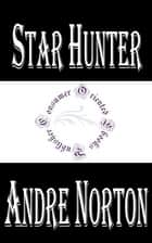Star Hunter ebook by Andre Norton