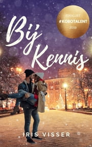 Bij Kennis ebook by Iris Visser