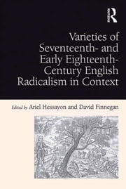Varieties of Seventeenth- and Early Eighteenth-Century English Radicalism in Context ebook by David Finnegan