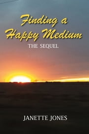 Finding a Happy Medium - Let the Redeemed Say So ebook by Janette Jones