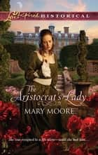 The Aristocrat's Lady ebook by Mary Moore