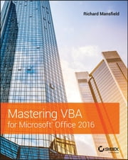 Mastering VBA for Microsoft Office 2016 ebook by Richard Mansfield