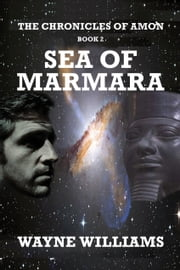 The Chronicles of Amon book 2 The Sea of Marmara ebook by Wayne Williams
