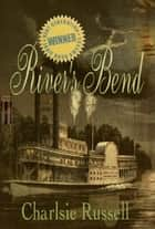 River's Bend ebook by Charlsie Russell