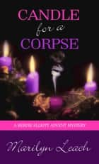 Candle for a Corpse ebook by Marilyn Leach