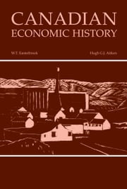 Canadian Economic History ebook by W.T. Easterbrook,Hugh G.J. Aitken