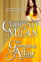 The Governess Affair ebook by Courtney Milan