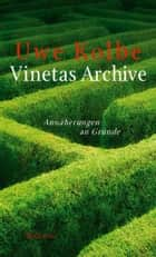 Vinetas Archive - Annäherungen an Gründe ebook by Uwe Kolbe