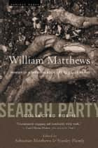 Search Party ebook by William Matthews,Sebastian Matthews,Stanley Plumly