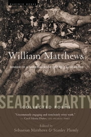 Search Party - Collected Poems ebook by William Matthews,Sebastian Matthews,Stanley Plumly