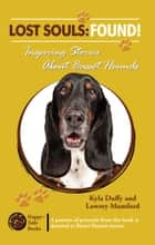Lost Souls: FOUND! Inspiring Stories About Basset Hounds ebook by Kyla Duffy