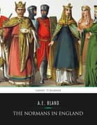 The Normans in England ebook by A.E. Bland