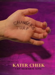 Changer's Turf ebook by Kater Cheek