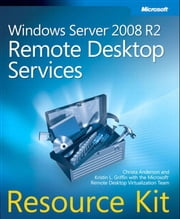 Windows Server 2008 R2 Remote Desktop Services Resource Kit ebook by Christa Anderson,Kristin Griffin
