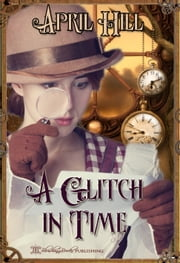 A Glitch in Time ebook by April Hill