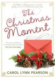 The Christmas Moment ebook by Carol Lynn Pearson