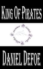 King of Pirates (Annotated) ebook by Daniel Defoe