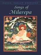 Songs of Milarepa ebook by Milarepa