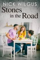 Stones in the Road ebook by Nick Wilgus