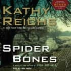 Spider Bones - A Novel audiobook by Kathy Reichs