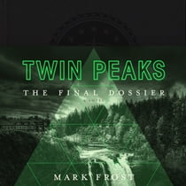 Twin Peaks - The Final Dossier audiobook by Mark Frost, Annie Wersching