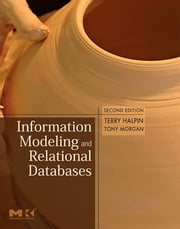 Information Modeling and Relational Databases ebook by Terry Halpin,Tony Morgan