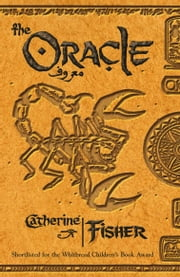 The Oracle Sequence: The Oracle ebook by Catherine Fisher