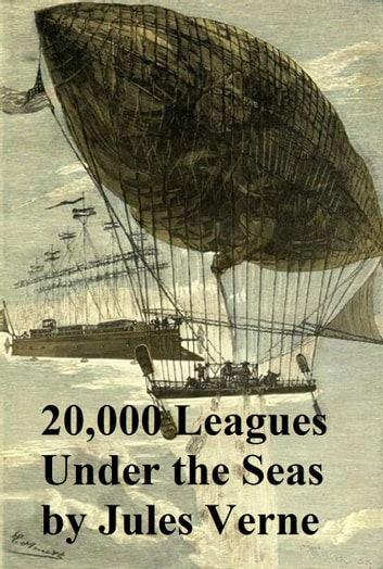 20,000 Leagues Under the Sea, an Underwater Tour of the World, in English ebook by Jules Verne