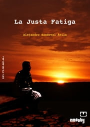 La Justa Fatiga ebook by Kobo.Web.Store.Products.Fields.ContributorFieldViewModel