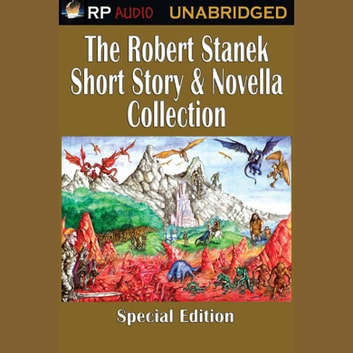 Robert Stanek Short Story Collection audiobook by Robert Stanek