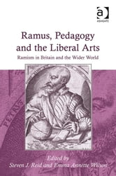 Ramus, Pedagogy and the Liberal Arts - Ramism in Britain and the Wider World ebook by