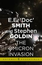 The Omicron Invasion - Family d'Alembert Book 9 ebook by E.E. 'Doc' Smith, Stephen Goldin