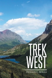 Trek West ebook by Donald C. Boggs