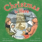 Christmas Is Here ebook by Adapted From The King James Bible,Lauren Castillo