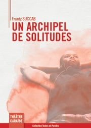 Un archipel de solitudes ebook by Frantz Succab