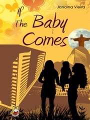 If The Baby Comes ebook by Janaina Vieira