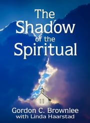 The Shadow of the Spiritual ebook by Gordon Brownlee