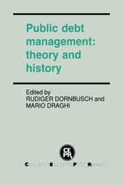 Public Debt Management - Theory and History ebook by Rudiger Dornbusch,Mario Draghi