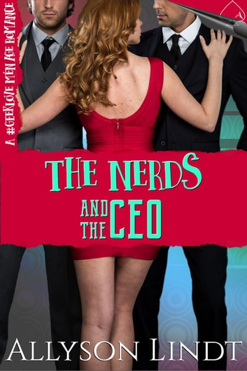 The Nerds and the CEO - The Nerd Love Equation, #5 ebook by Allyson Lindt