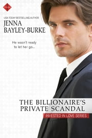 The Billionaire's Private Scandal ebook by Jenna Bayley-Burke