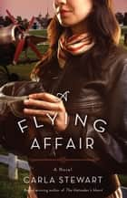 A Flying Affair ebook by Carla Stewart